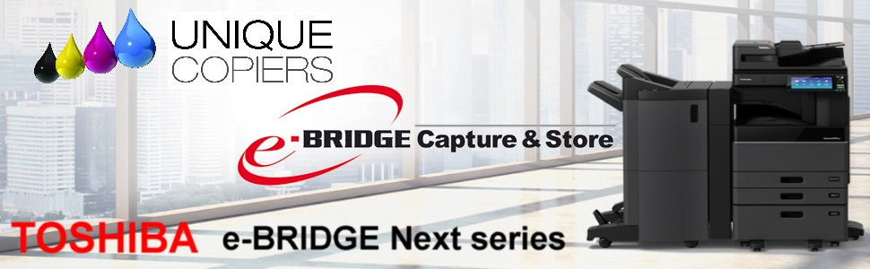 e-Bridge Next Series of Toshiba Photocopiers available Now at Unique Copiers Ltd